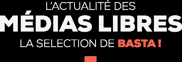 L'actualité des médias libres - La sélection de Basta!